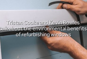 Tristan Cooke and Kevin Bowles talk about the environmental benefits of refurbishing windows thumbnail image